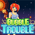 Bubble Trouble